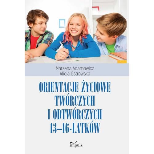 produkt - Orientacje życiowe twórczych i odtwórczych 13-16-latków
