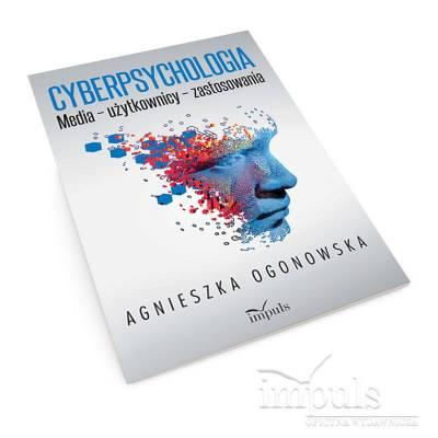 Cyberpsychologia. Media – użytkownicy – zastosowania