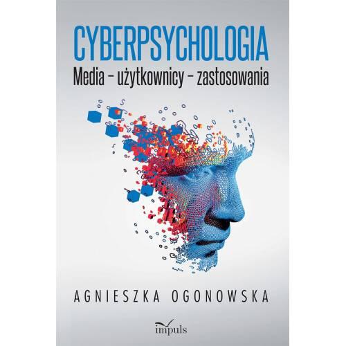 produkt - Cyberpsychologia. Media – użytkownicy – zastosowania