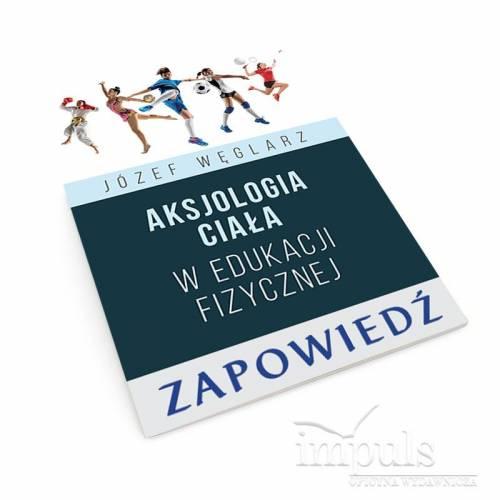 produkt - Aksjologia ciała w edukacji fizycznej