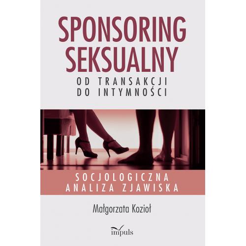 produkt - Sponsoring seksualny – od transakcji do intymności