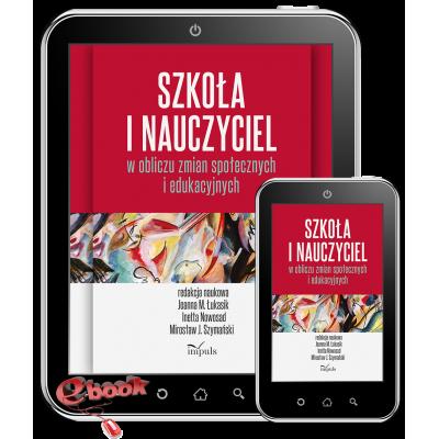 E-book: Szkoła i nauczyciel w obliczu zmian społecznych i edukacyjnych