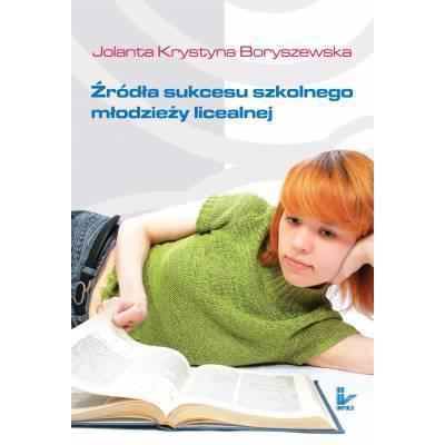 Źródła sukcesu szkolnego młodzieży licealnej