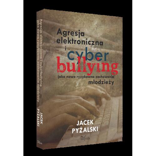 produkt - Agresja elektroniczna i cyberbullying jako nowe ryzykowne zachowania młodzieży