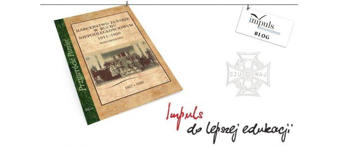 Harcerstwo żeńskie w ruchu niepodległościowym 1911–1920 - wspomnienia