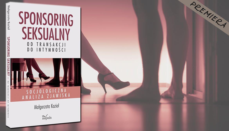 Sponsoring seksualny – od transakcji do intymności - premiera
