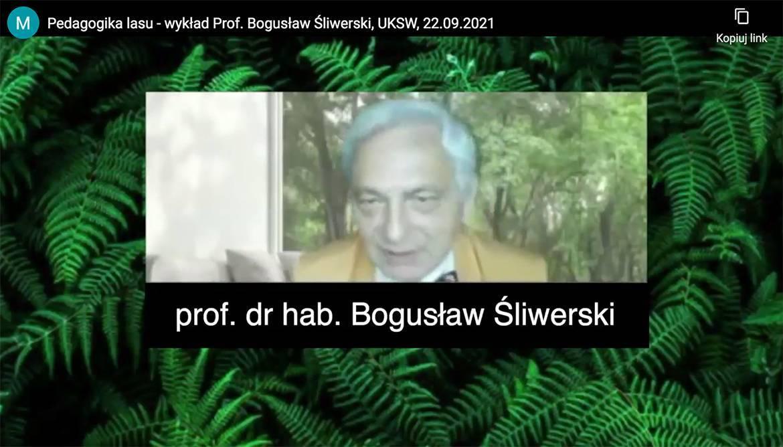 Pedagogika lasu - wykład Prof. Bogusław Śliwersk